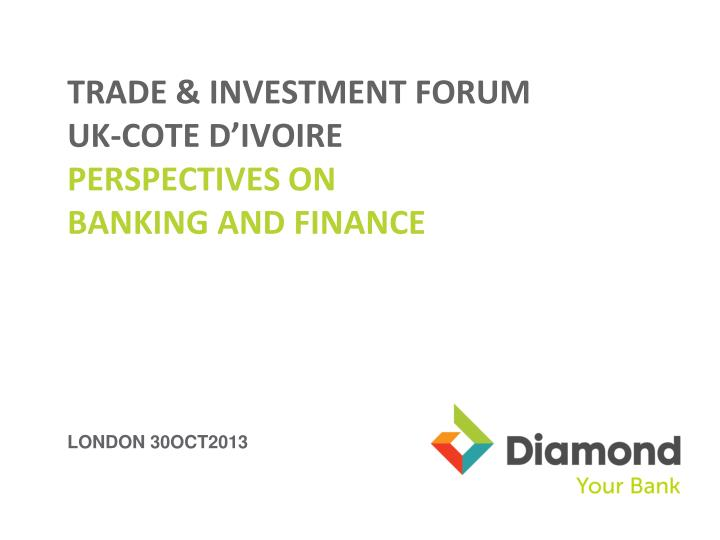 trade investment forum uk cote d ivoire n.