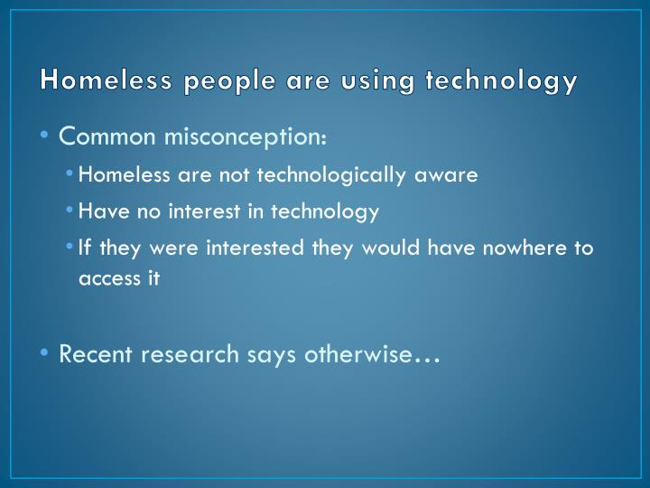 Homeless people are using technology
