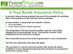 a true burial insurance policy