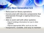 the next generation ils