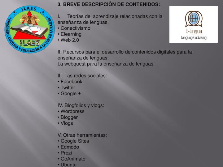 3. BREVE DESCRIPCIÓN DE CONTENIDOS: