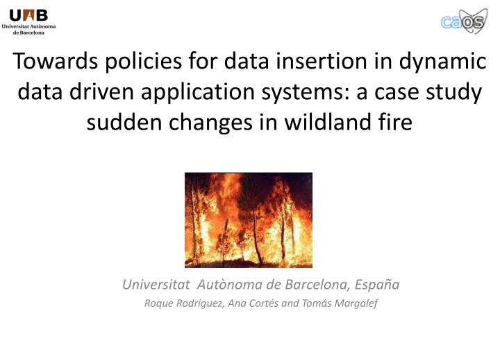 Towards policies for data insertion in dynamic data driven application systems: a case study sudden ...
