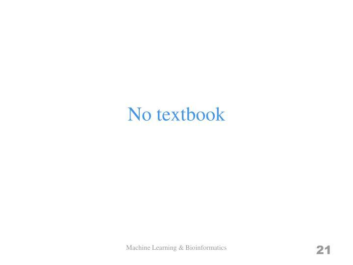 No textbook