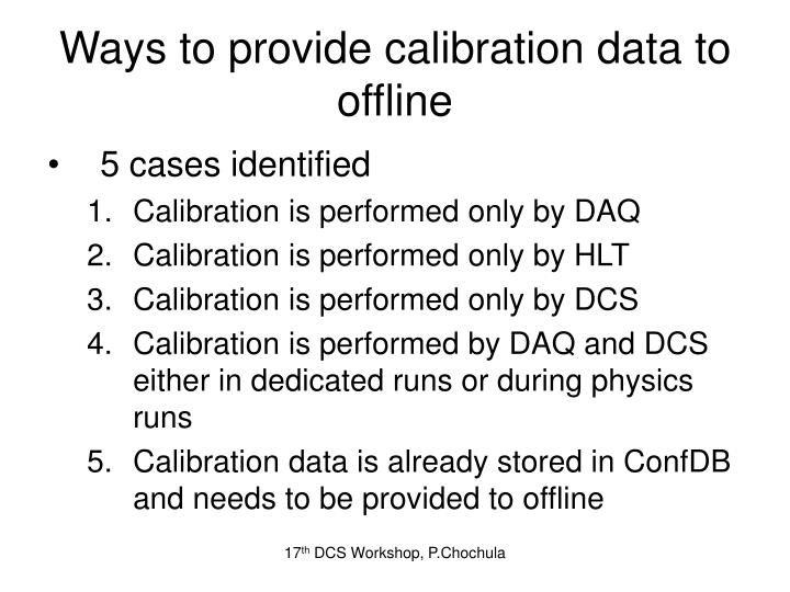 Ways to provide calibration data to offline