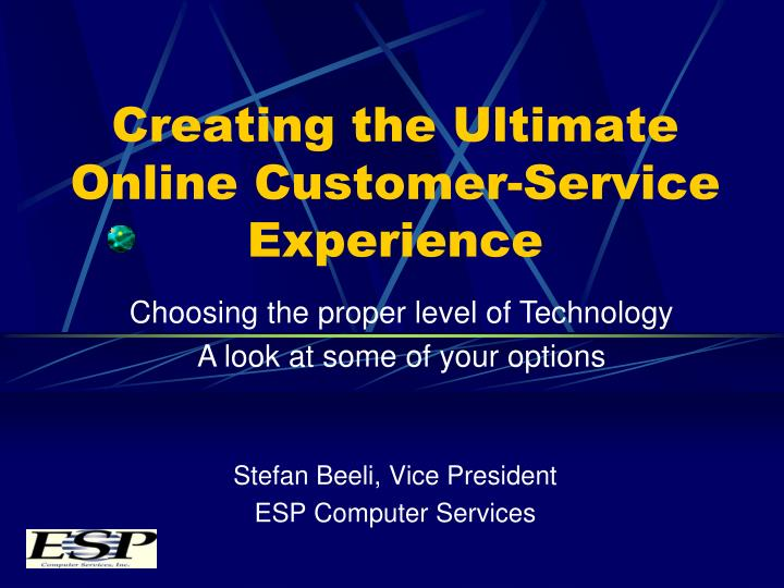 creating the ultimate online customer service experience n.