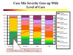 case mix severity goes up with level of care
