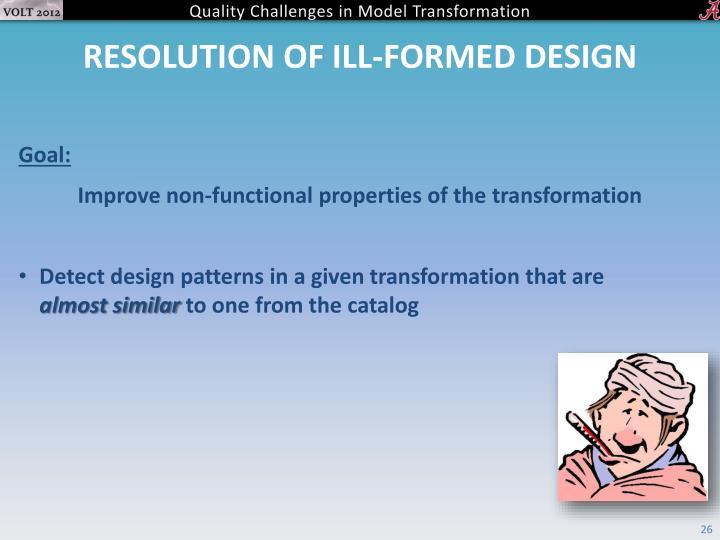 Resolution of Ill-Formed Design