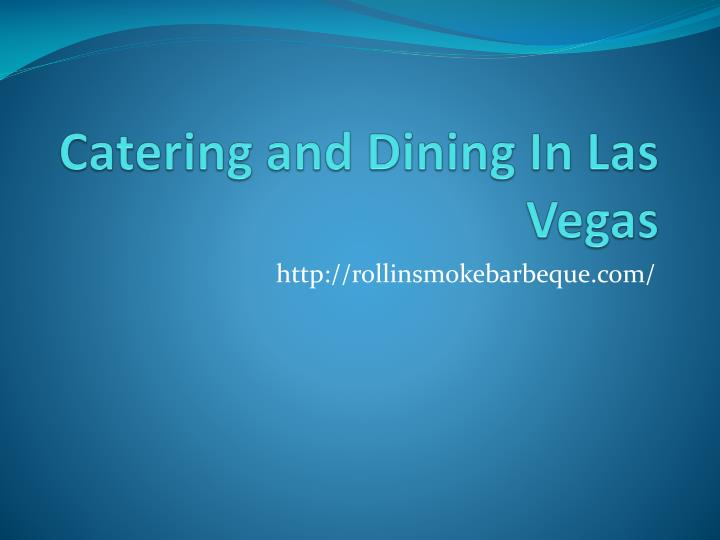 Catering and dining in las vegas