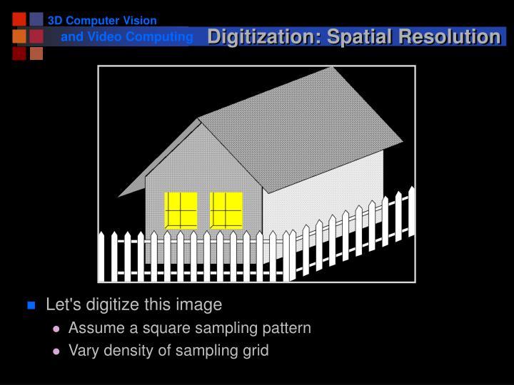 Digitization: Spatial Resolution