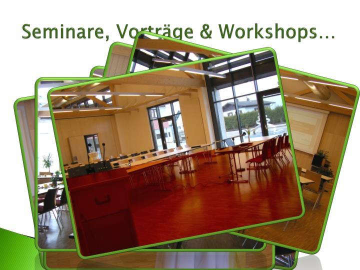Seminare, Vorträge & Workshops…
