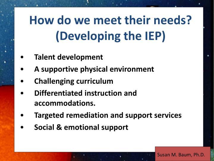 How do we meet their needs?