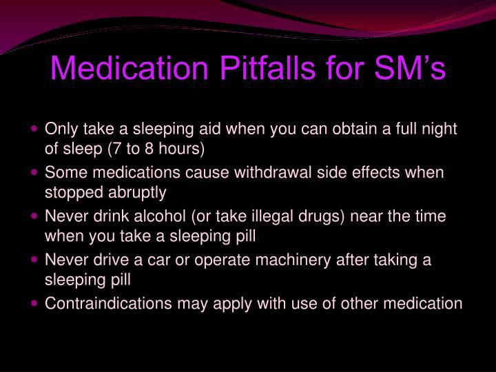 Medication Pitfalls for SM's