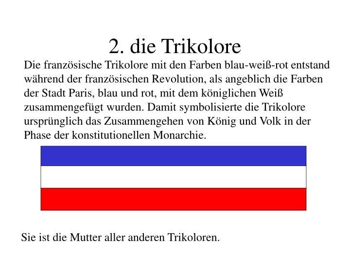 2. die Trikolore