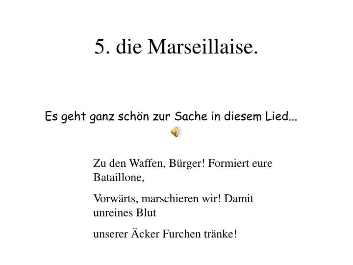 5. die Marseillaise.