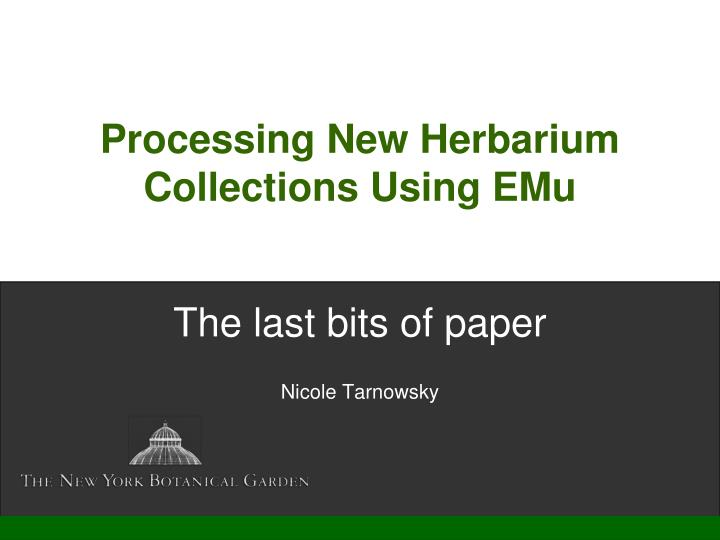 PPT - Processing New Herbarium Collections Using EMu PowerPoint ...