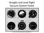 straight and level flight vacuum system failed