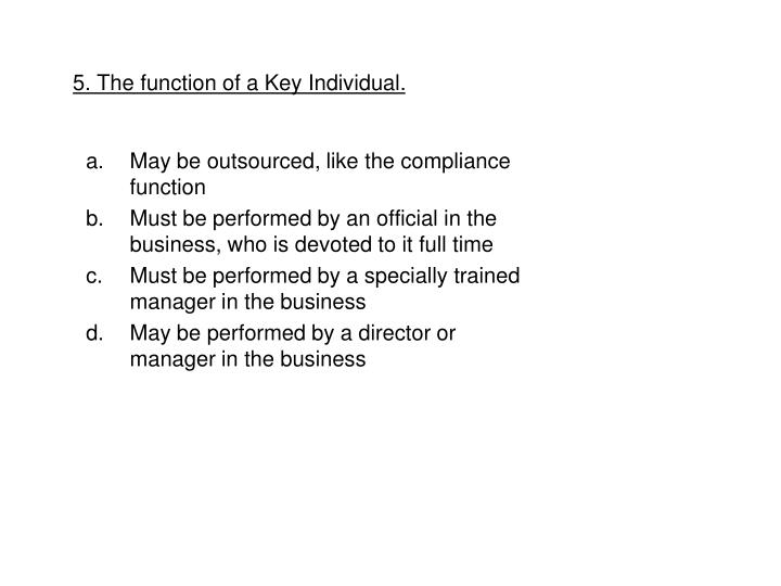 5. The function of a Key Individual.
