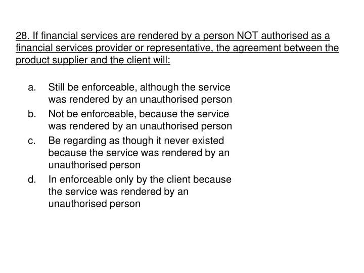 28. If financial services are rendered by a person NOT