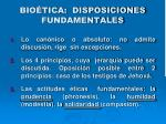 bio tica disposiciones fundamentales