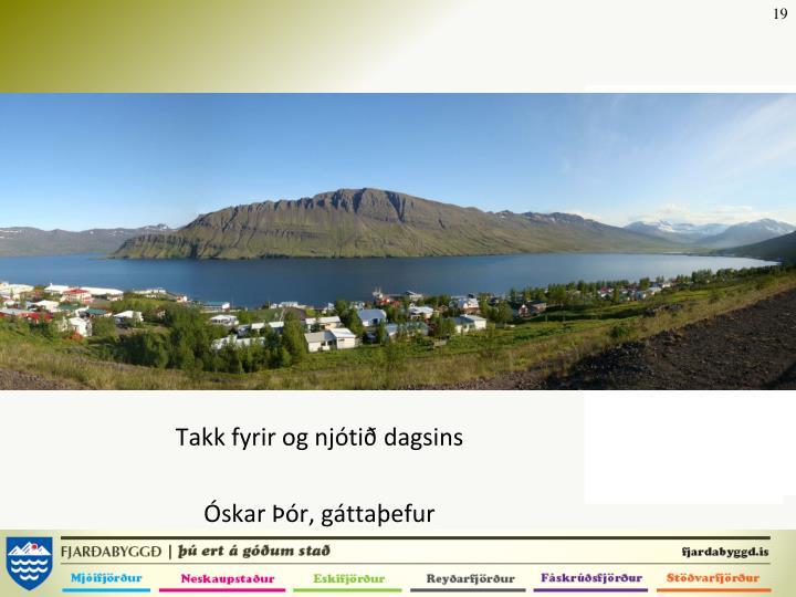 Takk fyrir og njótið dagsins