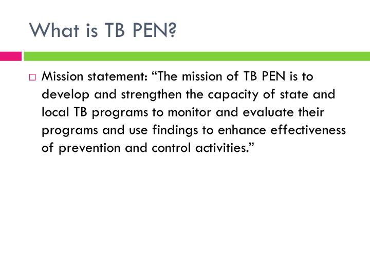 What is tb pen