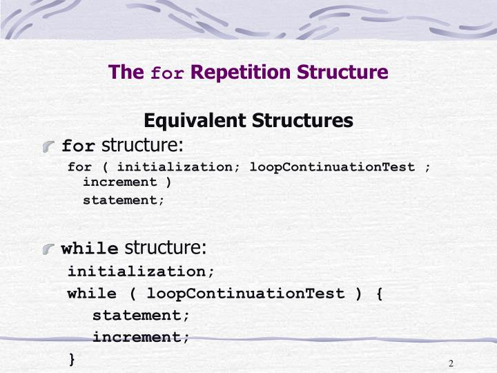 repetition structure The repetition structure we are discussing in this lecture is 'while loop structure' 'while' is also a key word of 'c' so it cannot be used as a variable name while means, 'do it until the condition is true.