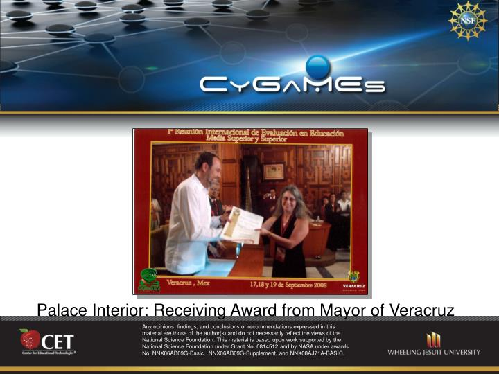 Palace Interior: Receiving Award from Mayor of Veracruz