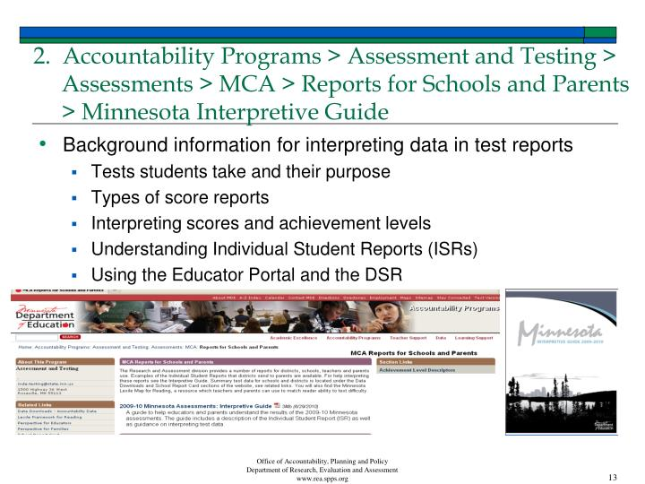 2.  Accountability Programs > Assessment and Testing > Assessments > MCA > Reports for Schools and Parents