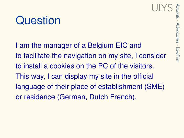 I am the manager of a Belgium EIC and