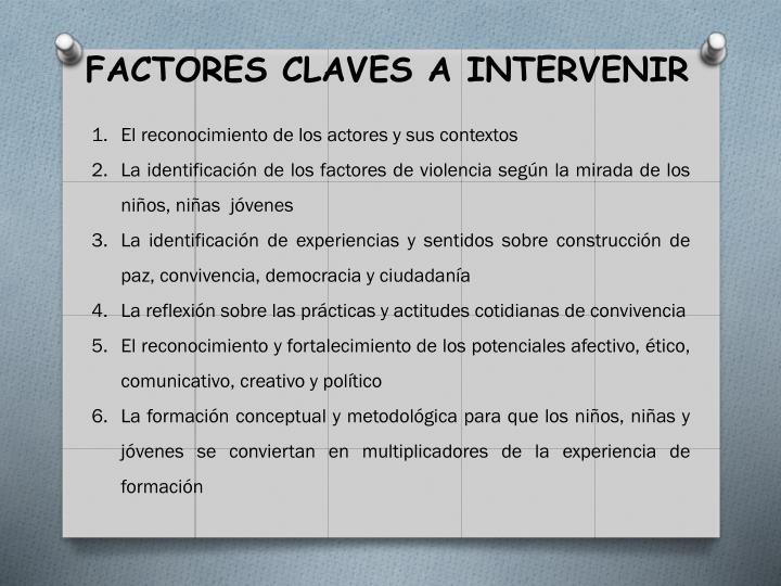 FACTORES CLAVES A INTERVENIR