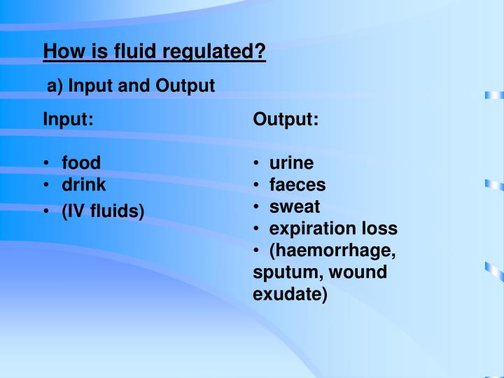 How is fluid regulated?