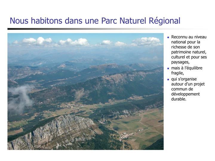 Nous habitons dans une Parc Naturel Régional