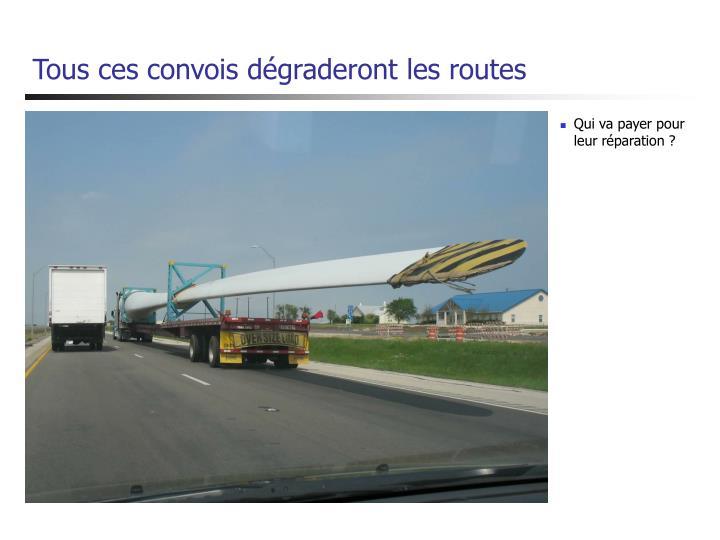 Tous ces convois dégraderont les routes