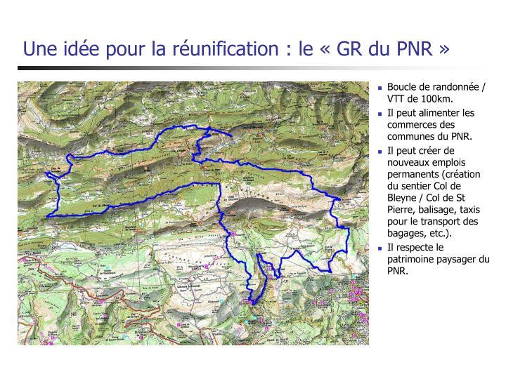 Une idée pour la réunification : le «GR du PNR»