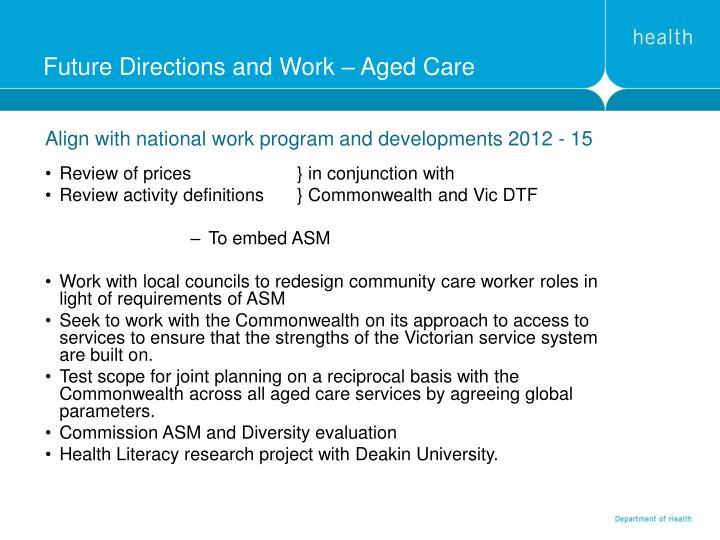 Future Directions and Work – Aged Care