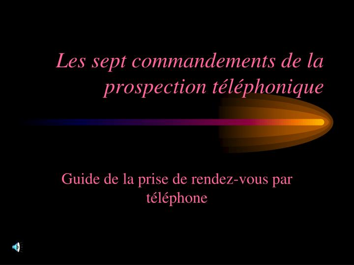 les sept commandements de la prospection t l phonique