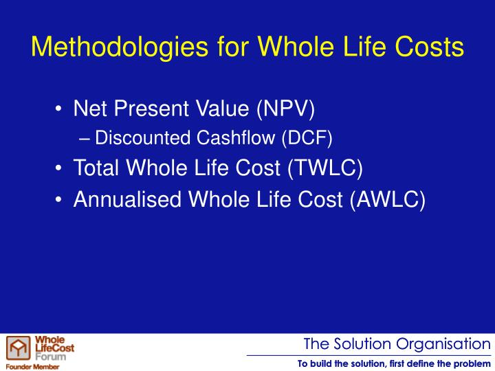 Methodologies for Whole Life Costs