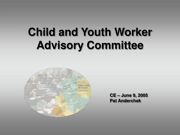 child and youth worker advisory committee n.