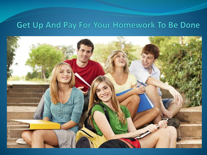 Pay for homework to be done