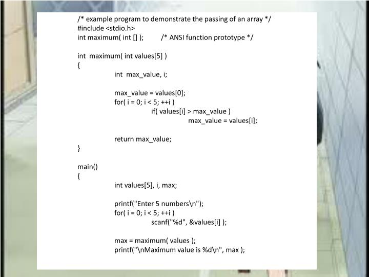 /* example program to demonstrate the passing of an array */
