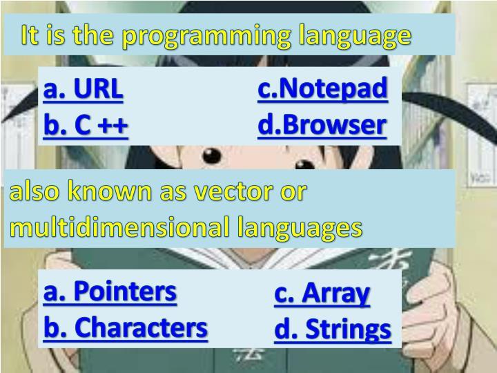 It is the programming language
