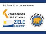 bni forum 2010 unterst tzt von