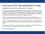 das forum 2010 deutschlandweit einmalig