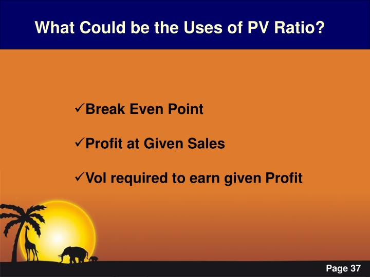 What Could be the Uses of PV Ratio?