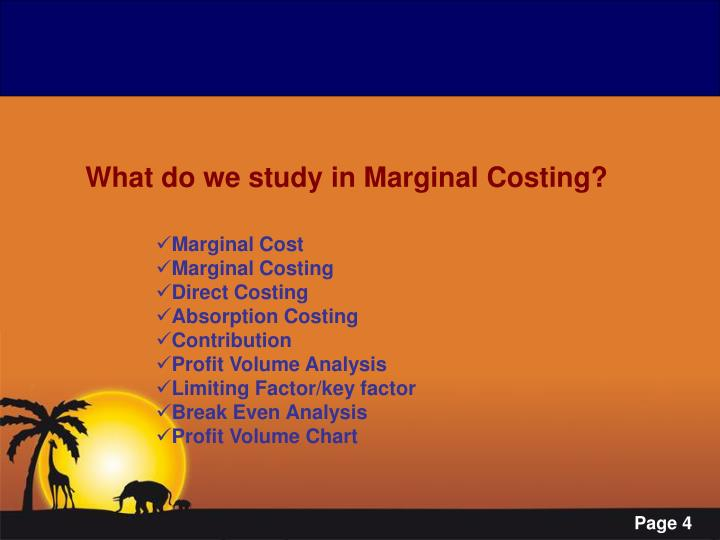 What do we study in Marginal Costing?