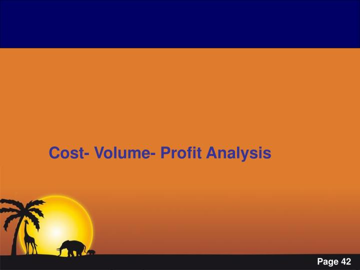 Cost- Volume- Profit Analysis