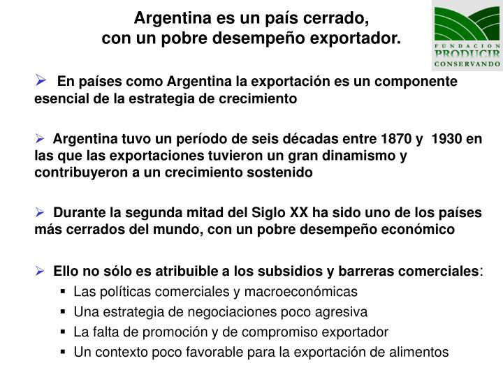 Argentina es un pa s cerrado con un pobre desempe o exportador