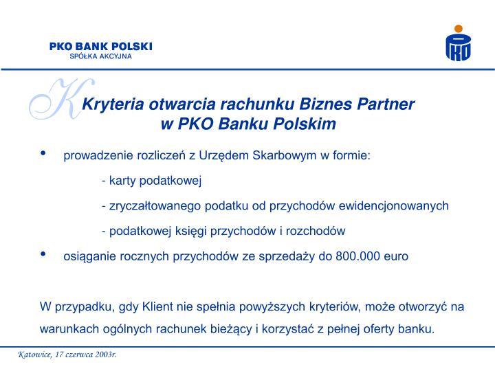 Kryteria otwarcia rachunku Biznes Partner