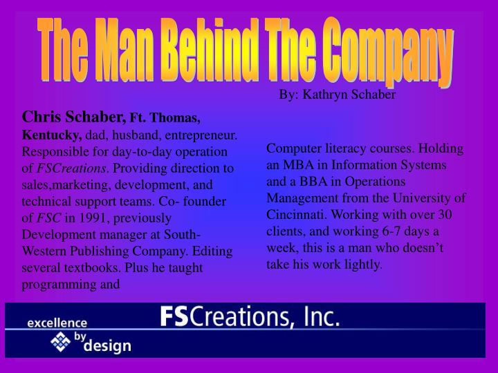 The Man Behind The Company