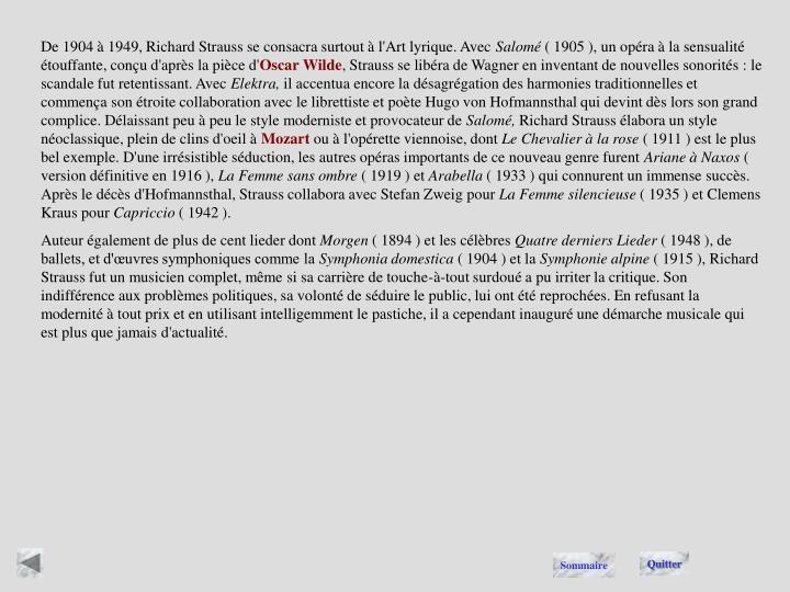 De 1904 à 1949, Richard Strauss se consacra surtout à l'Art lyrique. Avec